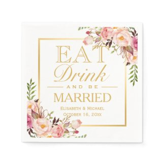 EAT Drink and Be Married Elegant Chic Floral Gold Paper Napkin