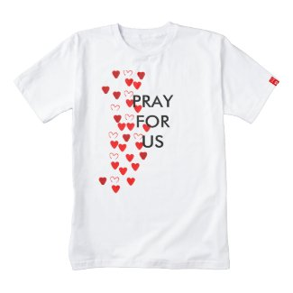 Pray for us zazzle HEART T-Shirt