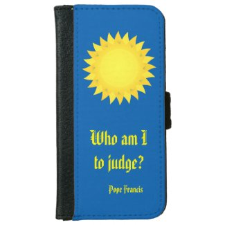 Pope Francis Quotation iPhone 6 Wallet Case
