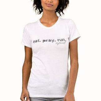 eat. pray. run. Woman's T-Shirt
