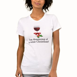 Dreaming Of A Wine Christmas Funny T-Shirt