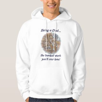 """Being a Dad"" Father's Day Hoody"