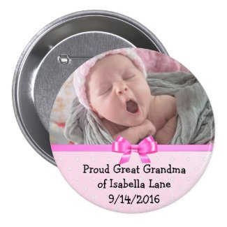 Proud Great Grandma of Granddaughter Button