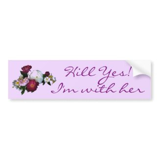 Hill Yes Im With Her 2016 Hillary for President Bumper Sticker