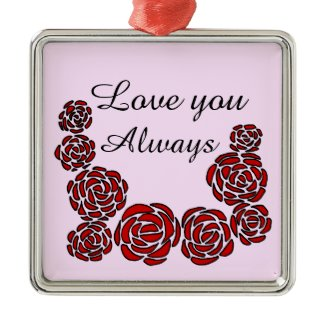 Love you Always Red Roses Border on Pink Metal Ornament