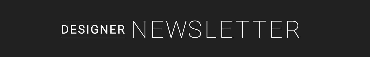 Designer Newsletter