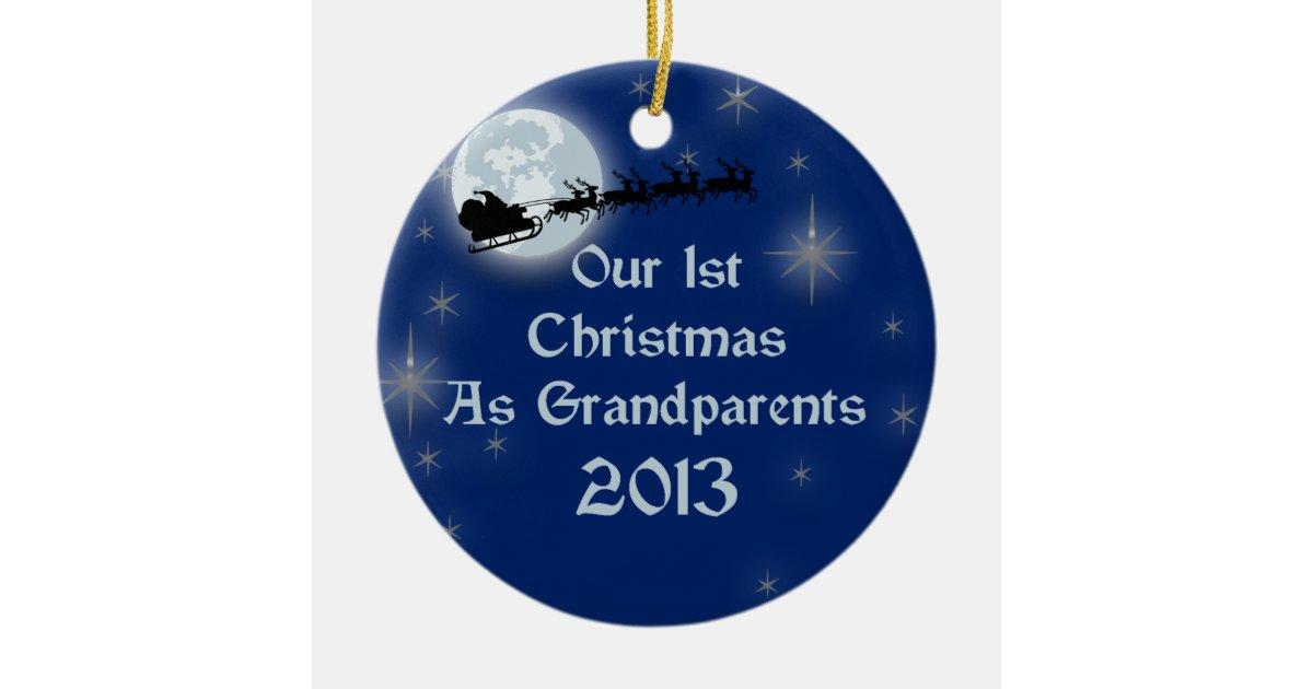 2013 Our 1st Christmas As Grandparents Ceramic Ornament ...