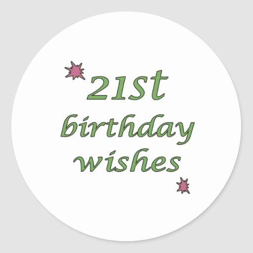 21st Birthday Wishes Classic Round Sticker