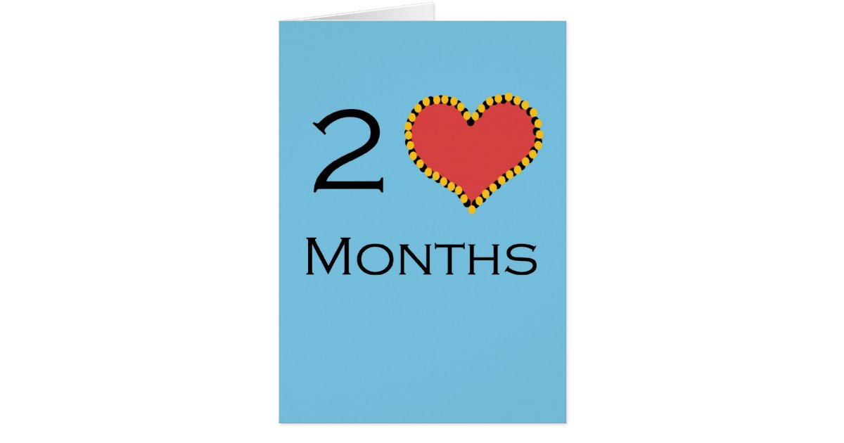 2 Month anniversary Greeting Card | Zazzle
