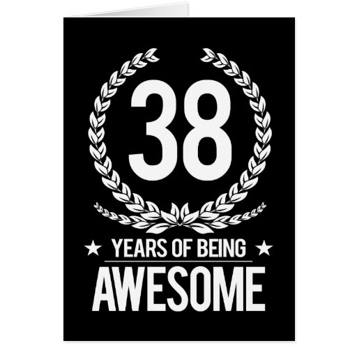 38th Birthday (38 Years Of Being Awesome) Card