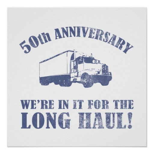 Funny 30th Anniversary Quotes: 50th Anniversary Humor (Long Haul) Poster