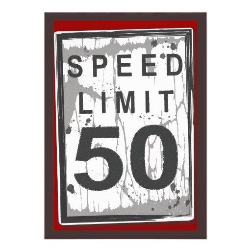 50th Birthday Party Grungy Speed Limit Sign 5x7 Paper