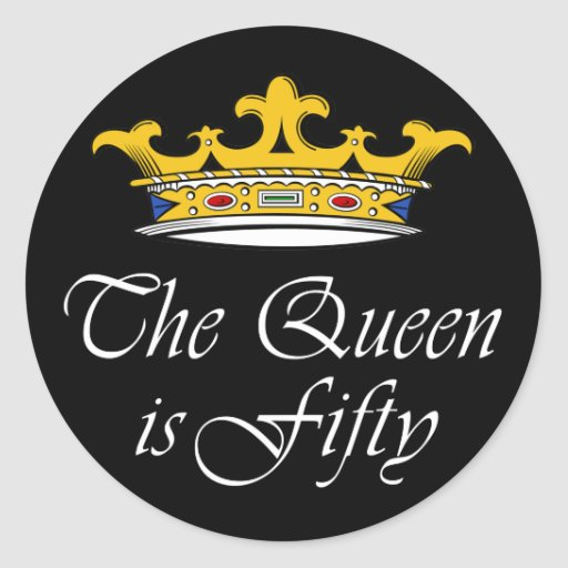 50th Birthday The Queen Is 50! Classic Round Sticker
