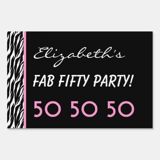 Fab 50 People: 50th Fab Birthday Party Celebration Zebra V3 Yard Sign