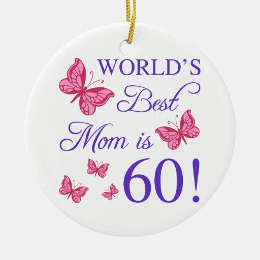 60th Birthday For Mom Ceramic Ornament Zazzle