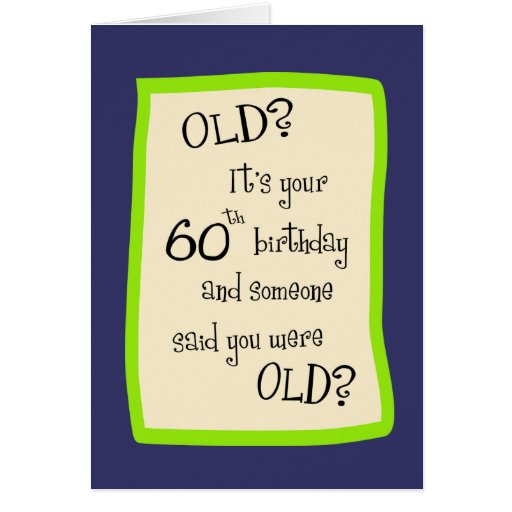Sayings For 60th Birthday Card: Happy 60th Birthday Quotes. QuotesGram