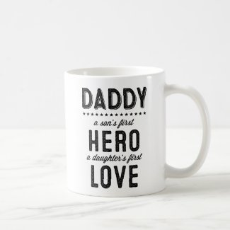 A Son's First Hero, A Daughter's First Hero Mug
