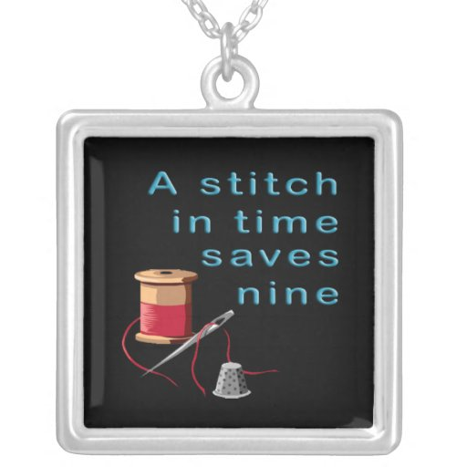 A stitch in time saves nine short essay