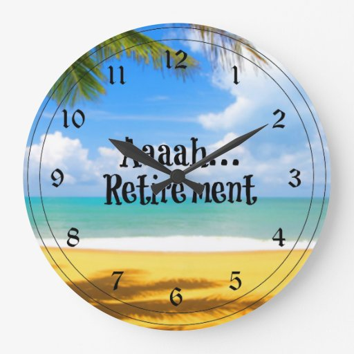Aaah Retirement And Relaxation Large Clock Zazzle