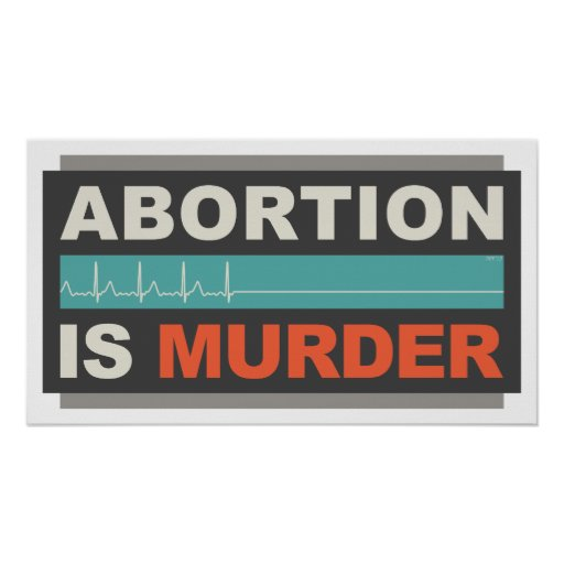 There Is No Reasonable Way To Say 'Abortion Is Murder'