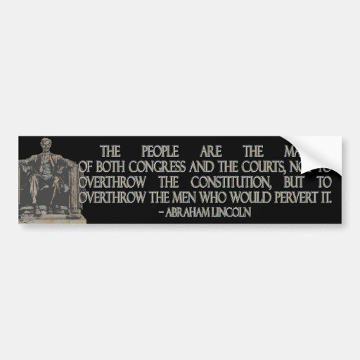 Constitution Quotes: Abraham Lincoln Quote On The Constitution Bumper Sticker