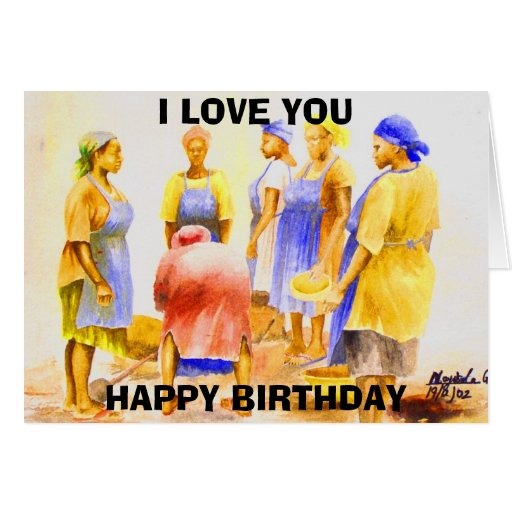 African Women Today , HAPPY BIRTHDAY , I LOVE YOU Greeting