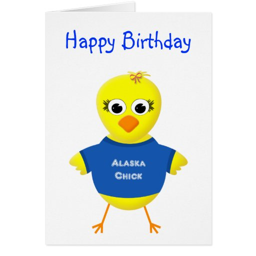 Alaska Chick Happy Birthday Card