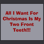 All I Want For Christmas Is My Two Front Teeth!!! Creeper ...