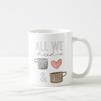 All We Need Is Love & Coffee Mugs