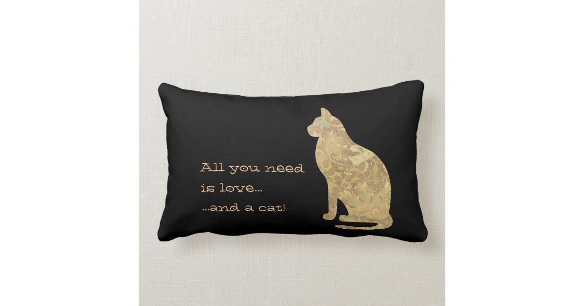 All You Need Is Love And A Cat Lumbar Pillow Zazzle