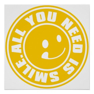 ALL YOU NEED IS SMILE. zazzle_print