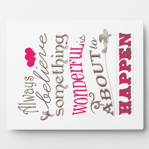 Always Believe Something Wonderful: Always Believe Something Wonderful... Plaque