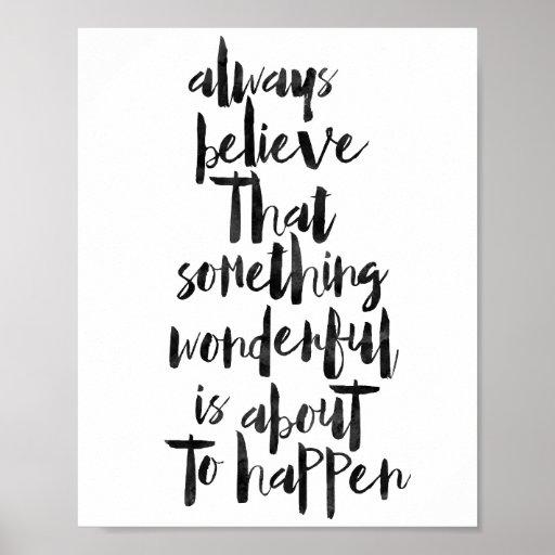 Always Believe Something Wonderful: Always Believe That Something Wonderful... Poster