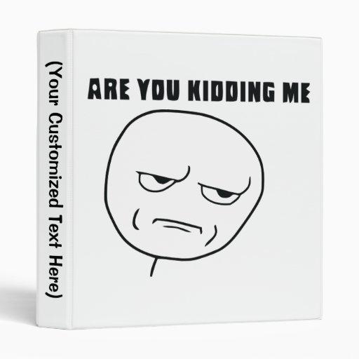 Are You Kidding Me Rage Face Meme Binder | Zazzle