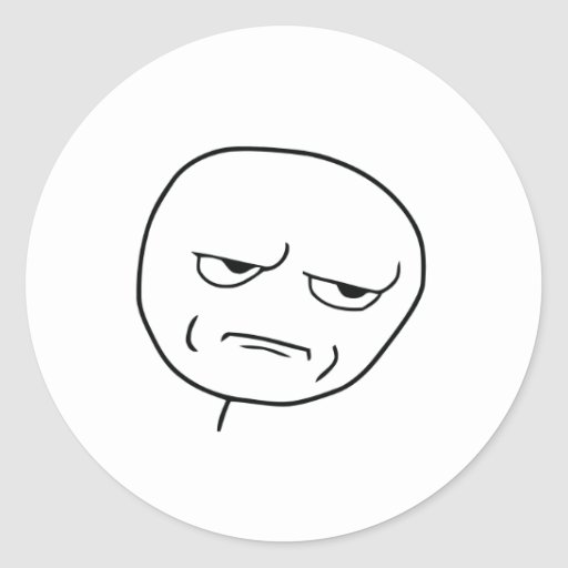 Are You Kidding Me Rage Face Meme Classic Round Sticker ...