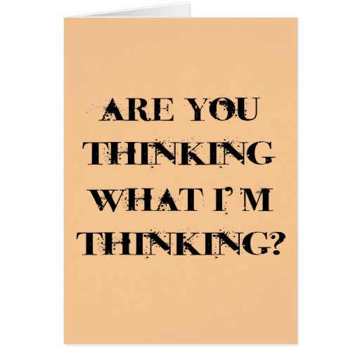 Are You Thinking What I'm Thinking? 2 Card   Zazzle