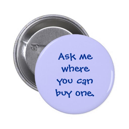 Buy Button: Ask Me Where You Can Buy One, Button - Blue