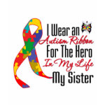 Autism Ribbon Hero in My Life is My Sister t-shirt
