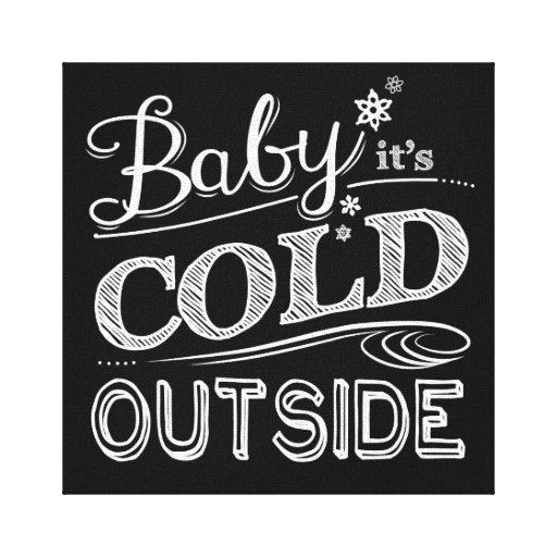 Baby It S Cold Outside Chalkboard Look Wall Decor Canvas