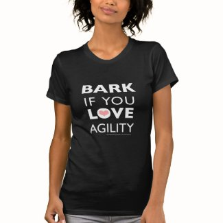 Bark if You Love Agility Tee Shirt