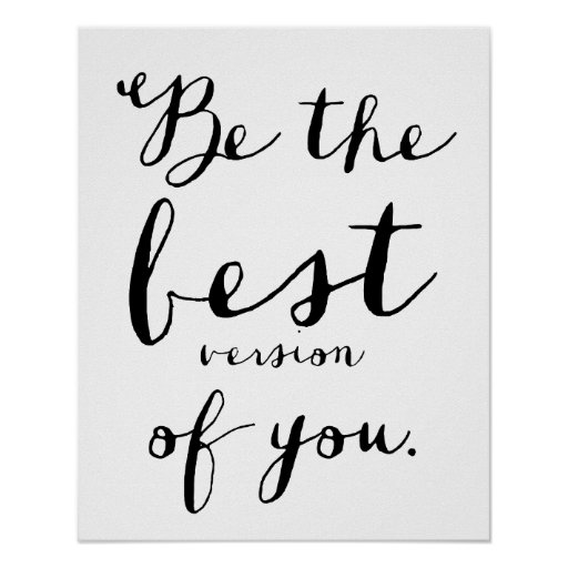 Be The Best Version Of You Quote: Be The Best Version Of You Quote Poster