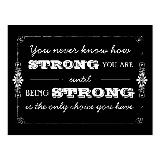 Motivational Quotes About Being Strong: Being Strong Inspirational Quote Postcard
