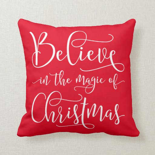Believe In The Magic Of Christmas Throw Pillow Zazzle