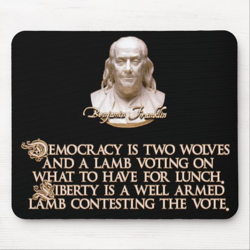 The Office Ben Franklin Quotes: Ben Franklin Quote: 2 Wolves & A Well Armed Lamb Mouse Pad