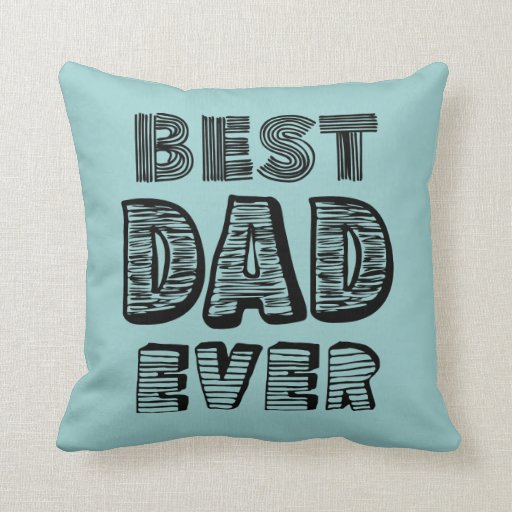 Best Dad Ever Throw Pillow Zazzle