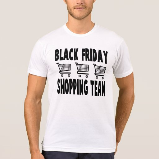black friday shopping team t shirt zazzle. Black Bedroom Furniture Sets. Home Design Ideas