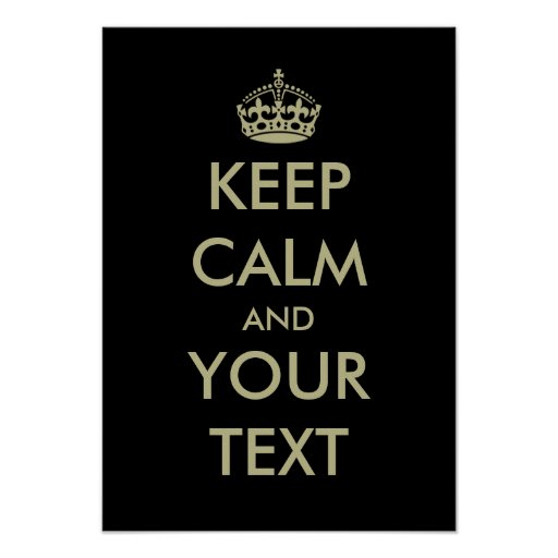 Make Your Own Keep Calm Poster Template: Black Keep Calm Poster Template