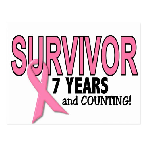 4 Years And Counting Quotes: BREAST CANCER SURVIVOR 7 Years & Counting Postcard