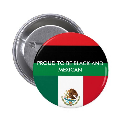 Button pin Proud to be Black and Mexican | Zazzle