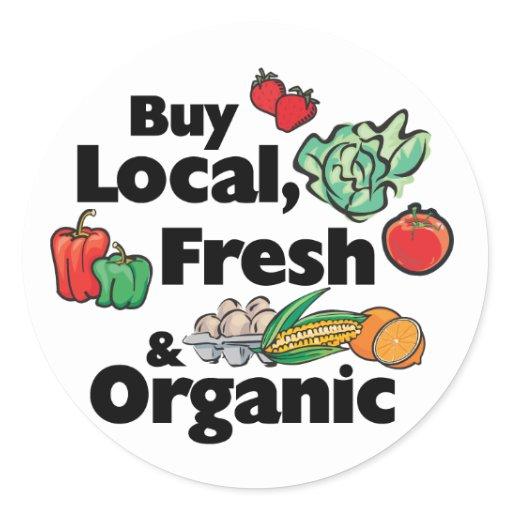 Buy Local: Buy Local, Fresh & Organic Classic Round Sticker